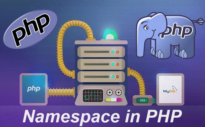 مفهوم namespace شی گرایی در php